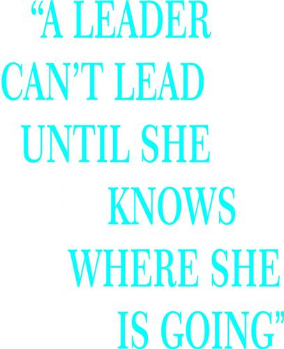 """""""A leader can't lead until she.."""" Vinyl Wall Decal Sticker - 14x10"""