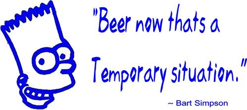 """""""Now Beer Thats a Temporary Situation"""" Vinyl Wall Decal Sticker - 12x16"""