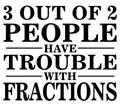 3 Out Of 2 People - Wall Decal  Vinyl Wall Decal Sticker 14x14