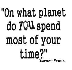 """""""On What Planet Do You Spend Most Of - Vinyl Wall Decal Sticker 10x18"""