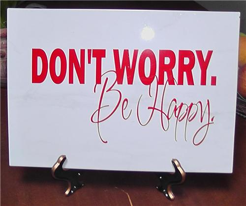 Don't Worry Be Happy Vinyl Decal Quote / Picture Art On Decorative Ceramic Tile 10x14 With Stand
