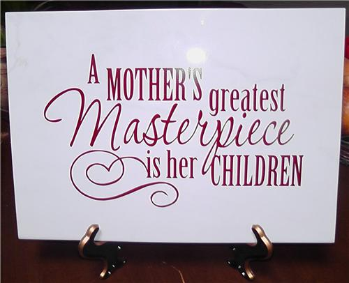 A Mother's Greatest Masterpiece is her Children Quote On Decorative Ceramic Tile 10x14 With Stand