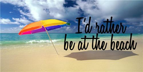 I WOULD RATHER BE AT THE BEACH LICENSE PLATE  OCEAN SEA SAND UMBRELLA  AUTO TAGS