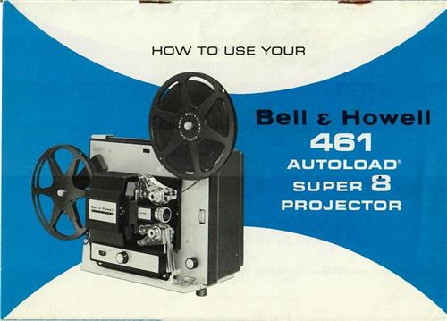 BELL & HOWELL 461 PROJECTOR MANUAL - hard copy - reprint - 18 pages