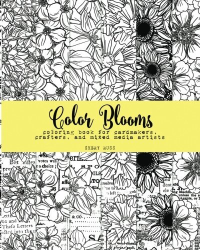Color Blooms Coloring Book For Cardmakers Crafters And Mixed