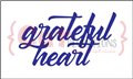 Grateful Heart Phrase Die - CUTplorations