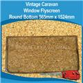 Caravan Window Flyscreen ROUND Bottom Vintage ( 565mm x 1524mm )  010285